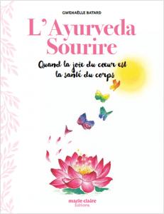 Couverture du livre l'Ayurveda Sourire Gwenaelle Batard