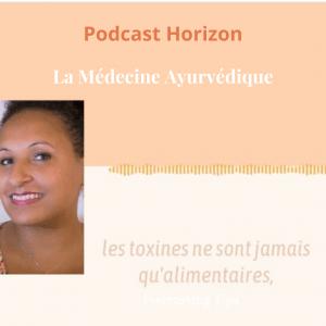 Horizon podcast medecine ayurvedique gwenaelle batard mihira ayurveda lena champy